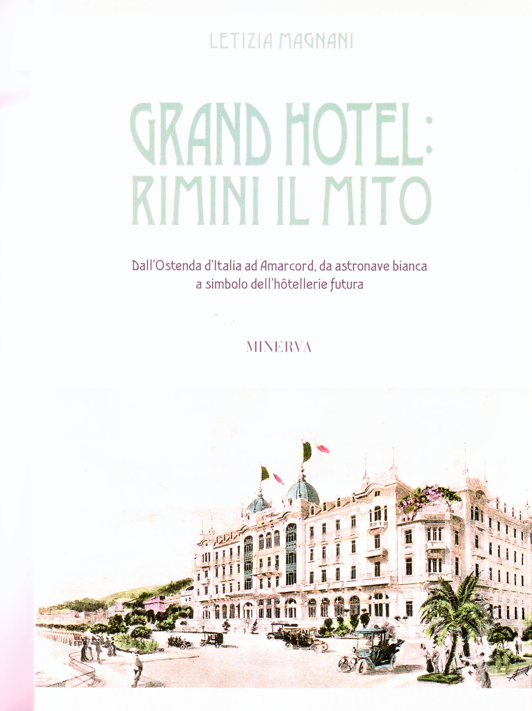 Grand Hotel di Rimini, un mito che va oltre il racconto ...
